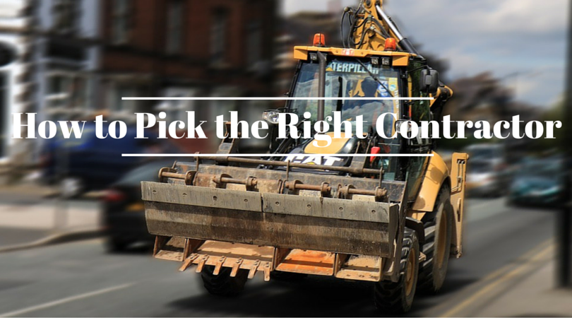 How to Pick the Right Contractor