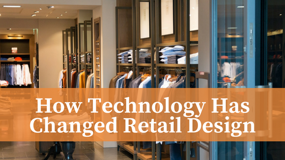 How Technology Has Changed Retail Design