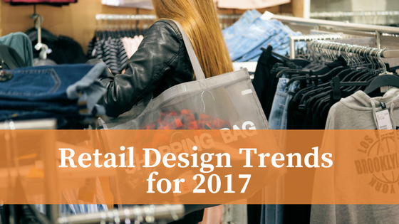 Retail Design Trends for 2017