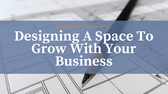 Designing A Space To Grow With Your Business