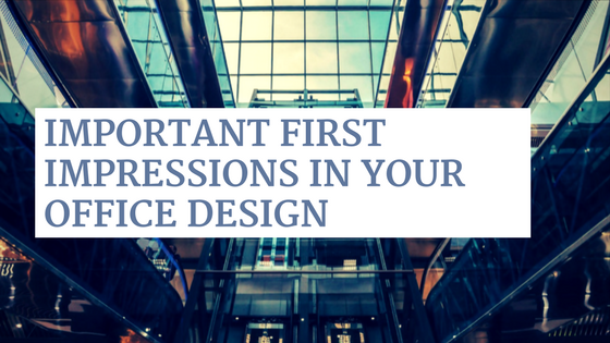 Important First Impressions in your Office Design