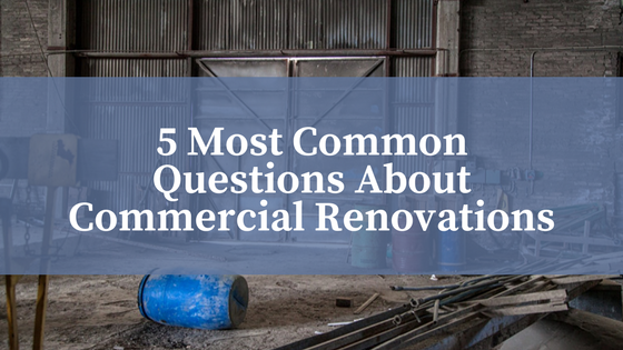 5 Most Common Questions About Commercial Renovations